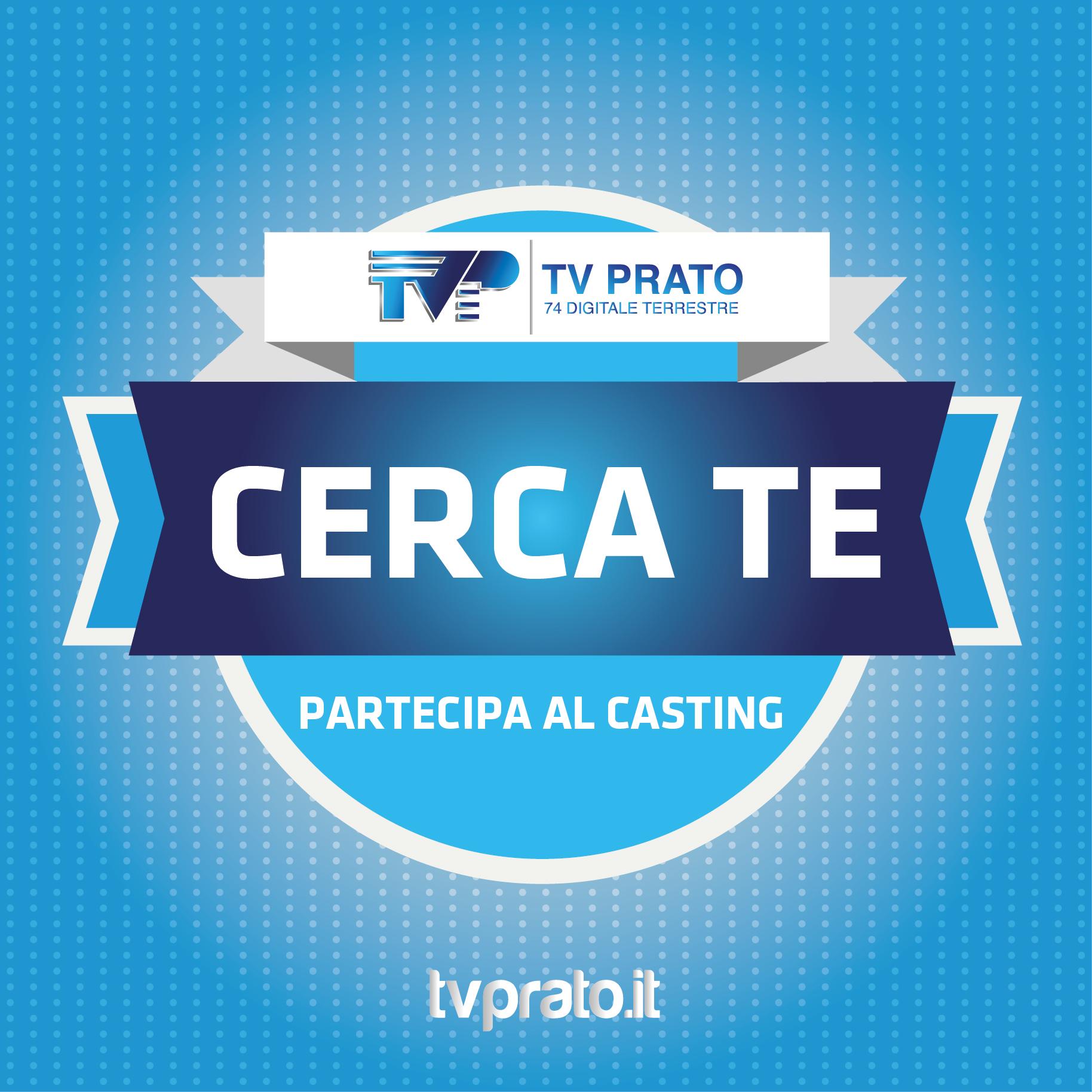 """""""Tv Prato cerca te"""": selezioni aperte per i nuovi volti ..."""